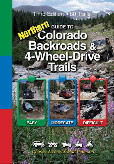 Guide to Northern Colorado Backroads & 4WD Trails (3rd Edition)